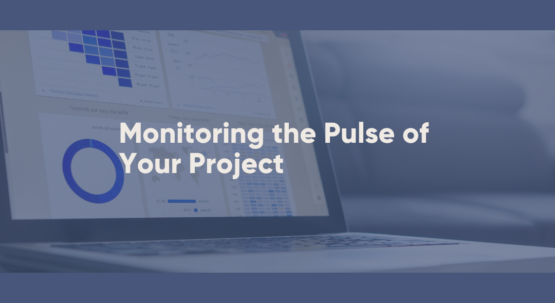 Monitoring the Pulse of Your Project